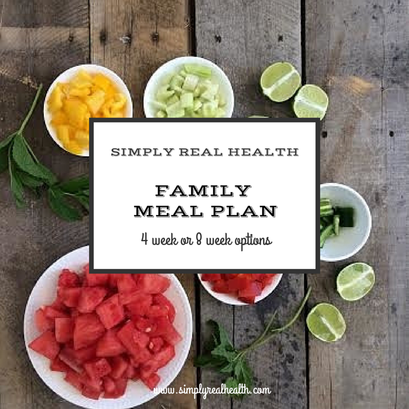 Family Meal Plan by Simply Real Health. 4 or 8 Week Options!
