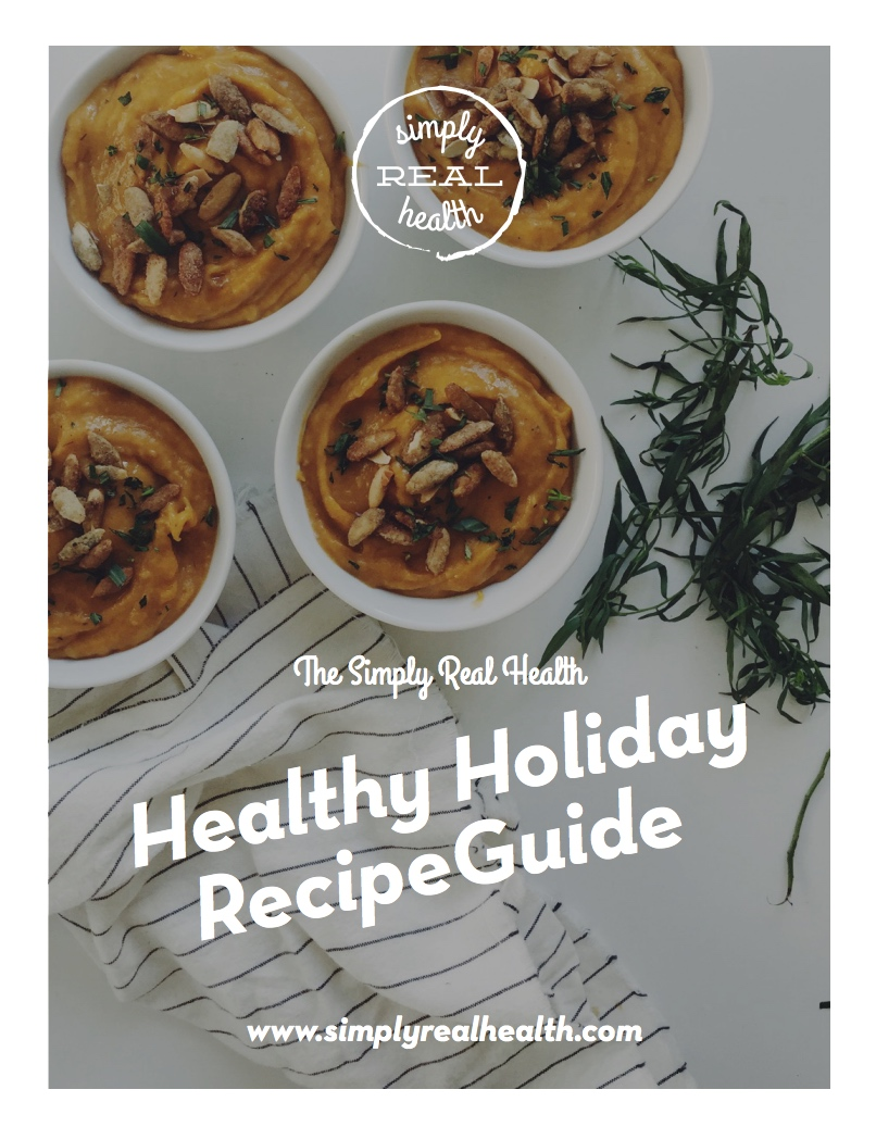 DOWNLOAD NOW! SRH Healthy Holiday RECIPES // Everything you need to dominate the holiday season, healthfully and happily. Your complete recipe guide! via @simplyrealhealth